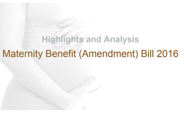 Maternity Benefit Bill inSummary
