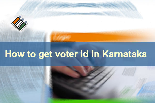 How to get voter id in Karnataka